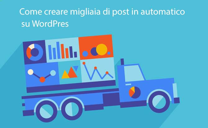 Come creare migliaia di post in automatico su WordPress 5
